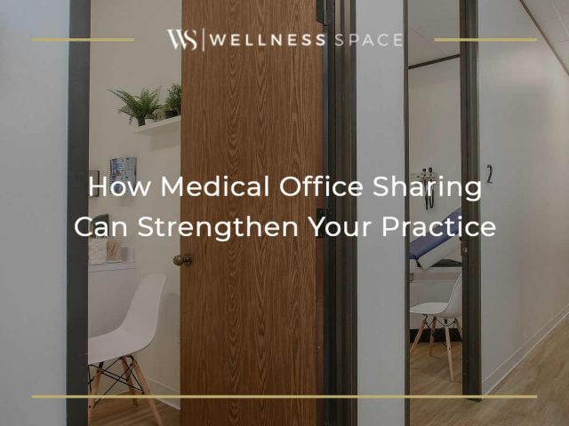 How Medical Office Sharing Can Strengthen Your Practice